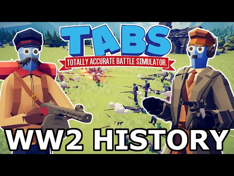 RECREATING WORLD WAR 2 IN TABS?! – WW2 Totally Accurate Battle Simulator!