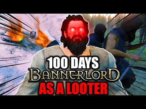 I Survived 100 Days as a LOOTER in Bannerlord… Here's What Happened